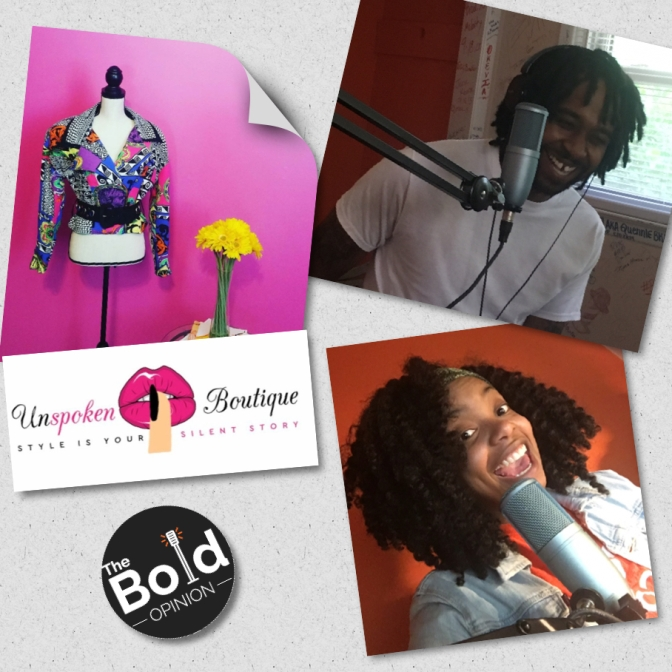 The Bold Opinion Show w/ Special Guests from Unspoken Boutique