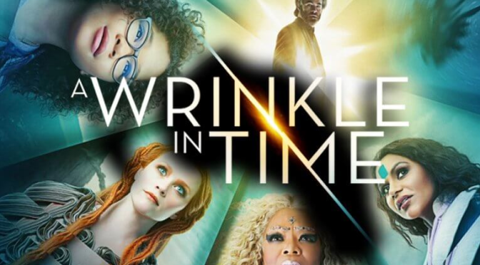 "Movie Review: ""A Wrinkle In Time"" ( 4/5 stars )"