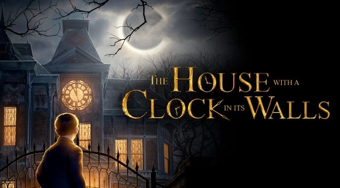 Movie Review: House With a Clock In Its Walls 1.5/5 Stars