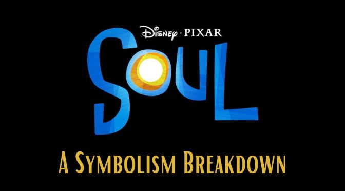 A Symbolism Breakdown of Disney Pixar's 'SOUL'